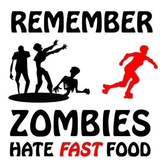 Dicen que viene un apocalipsis zombie...  Tú entrena.  Los zombies odian la comida rápida.