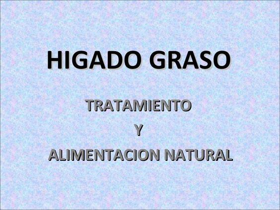 higado-graso-tratamiento-natural-alimenticio by Jorge Valera via Slideshare