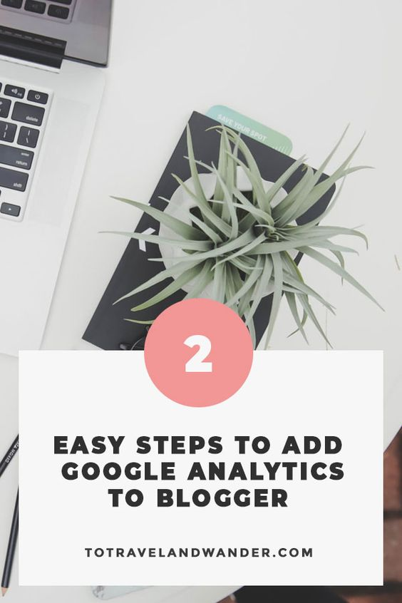 2 Easy Steps How to Add Google Analytics to Blogger