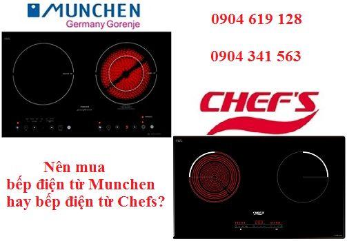 Nên mua bếp điện từ Munchen hay bếp điện từ Chefs