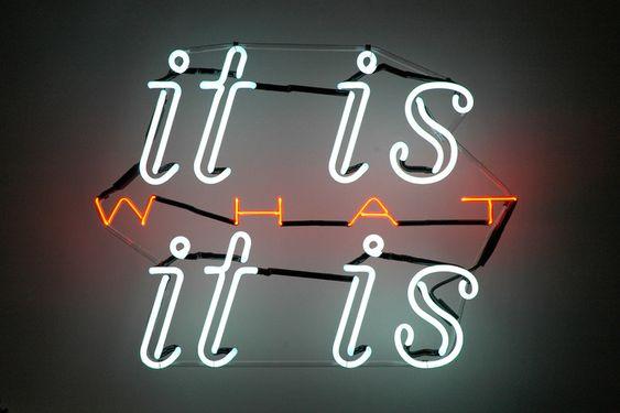 it is WHAT it is neon by artist Jacob Fishman