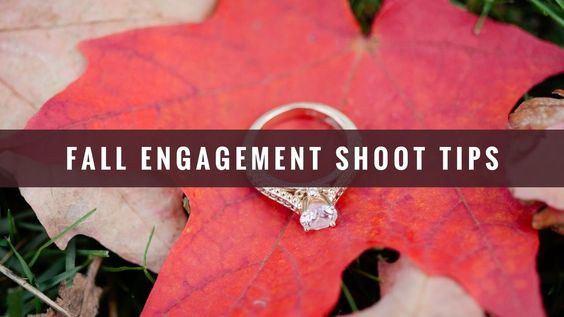 5 Fall Engagement Shoot Tips