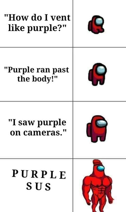 Purple Sus Guys Amongus Really Funny Memes Crazy Funny Memes Stupid Funny Memes