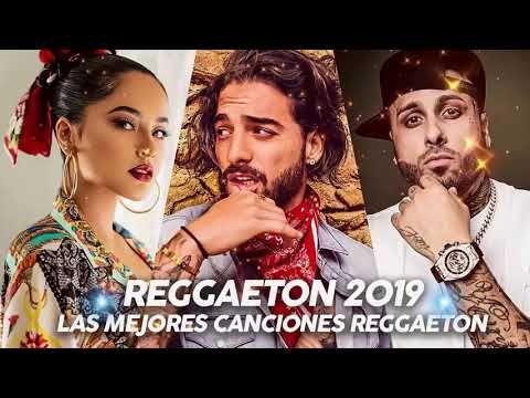 Reggaeton Mix 2019 Lo Mas Escuchado Reggaeton 2019 Musica 2019 Lo Mas Nuevo Reggaeton Youtube Reggaeton Mejores Canciones Canciones