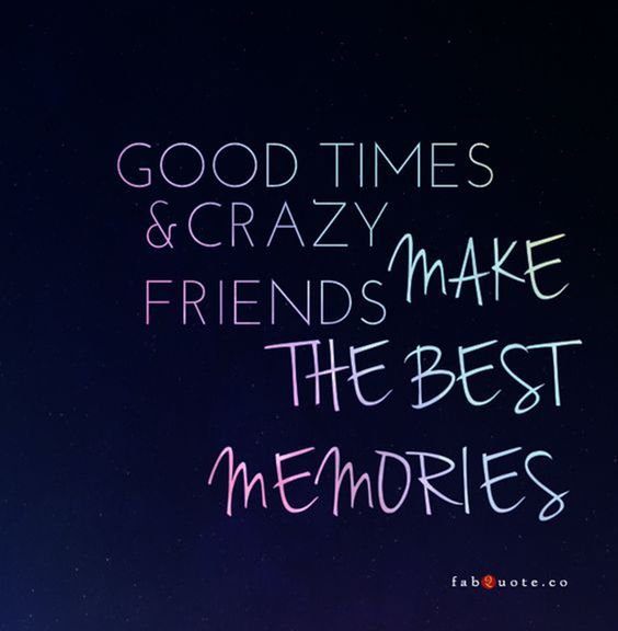 "Crazy friends always have the ""best"" ideas. 