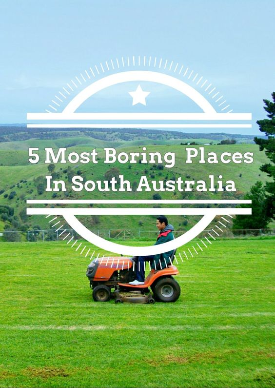5 Most Boring Places in South Australia