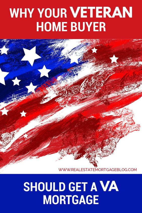 Why Your Veteran Home Buyer Should Get A Va Mortgage Realestate