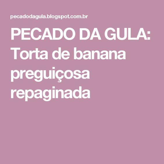 PECADO DA GULA: Torta de banana preguiçosa repaginada