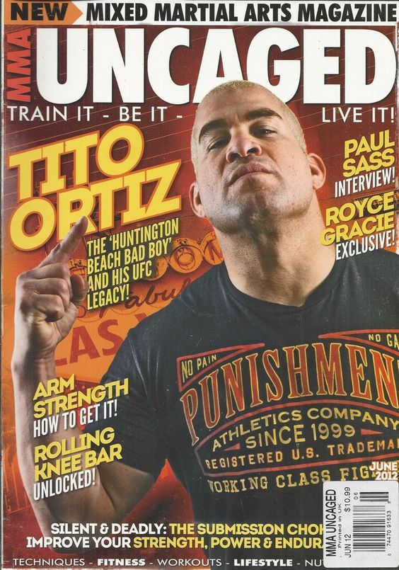 MMA Uncaged magazine Tito Ortiz Paul Bass Royce Gracie Strength power edurance