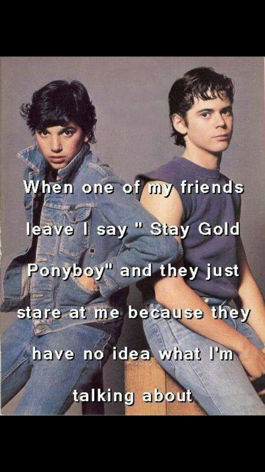 Pin By Shelly Williams On Me Myself Intj Stay Gold Ponyboy Stay Gold The Outsiders Nature's first green is gold her hardest hue to hold. stay gold ponyboy stay gold