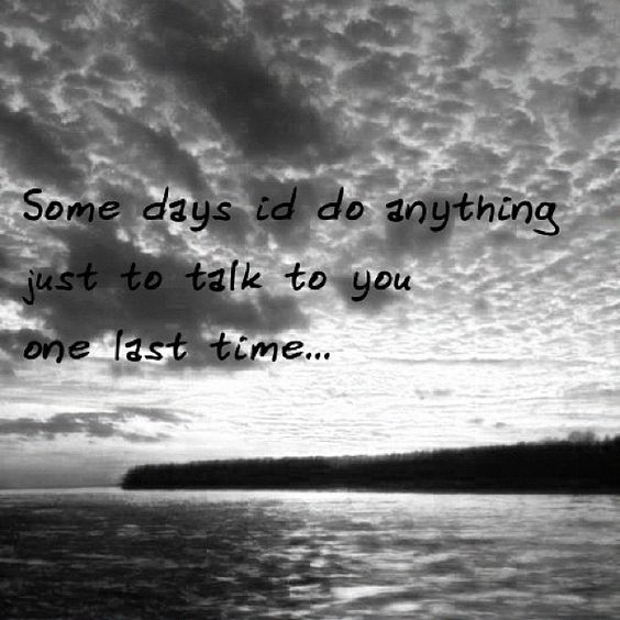 One last time.. But I still talk to you almost every day :) I know you can still hear me :)