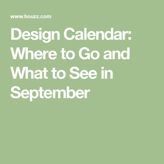 Design Calendar: Where to Go and What to See in September