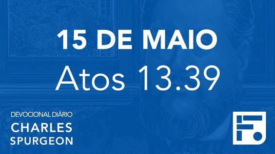 15 de maio - Devocional Diário CHARLES SPURGEON #136