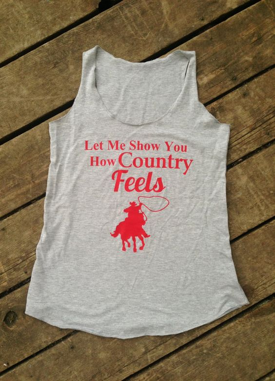 Let Me Show You How Country Feels Randy Houser Tank Country Girl Shirt by BackwoodsGypsyCo, $26.00
