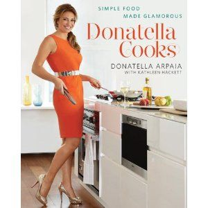 Simple food made glamourous!  Cookbook by Donatella Arpaia