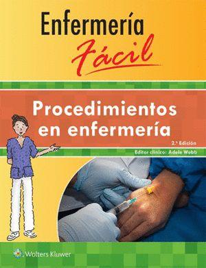 Procedimientos en enfermería. 2ª ed. http://www.lww.co.uk/enfermera-fcil-procedimientos-en-enfermera