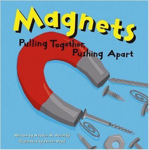 Magnets: Pulling Together, Pushing Apart (Amazing Science): Natalie M. Rosinsky, Sheree Boyd: 9781404803336: Amazon.com: Books