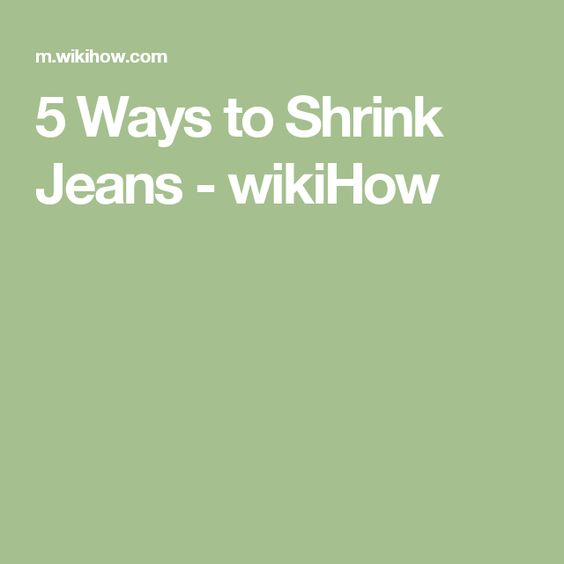 5 Ways to Shrink Jeans - wikiHow
