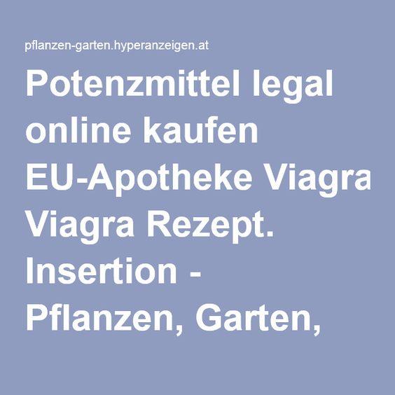 Potenzmittel legal online kaufen EU-Apotheke Viagra Rezept. Insertion - Pflanzen, Garten, Heilkräuter. Österreich