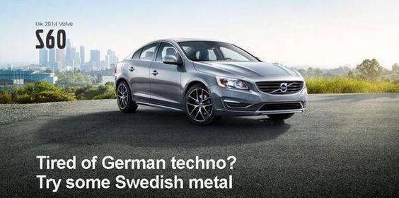 Volvo 's great advertising.