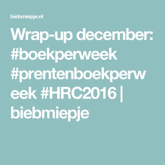 Wrap-up december: #boekperweek #prentenboekperweek #HRC2016 | biebmiepje