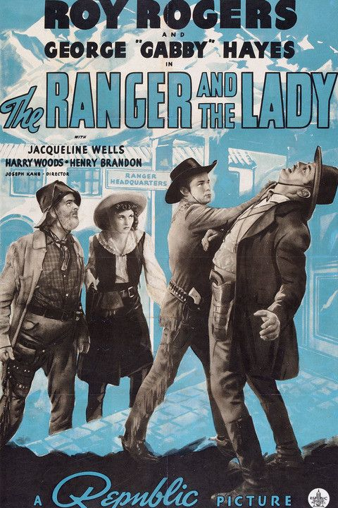The Ranger and the Lady (1940) Stars: Roy Rogers, George 'Gabby' Hayes, Julie Bishop, Henry Brandon ~ Director: Joseph Kane: