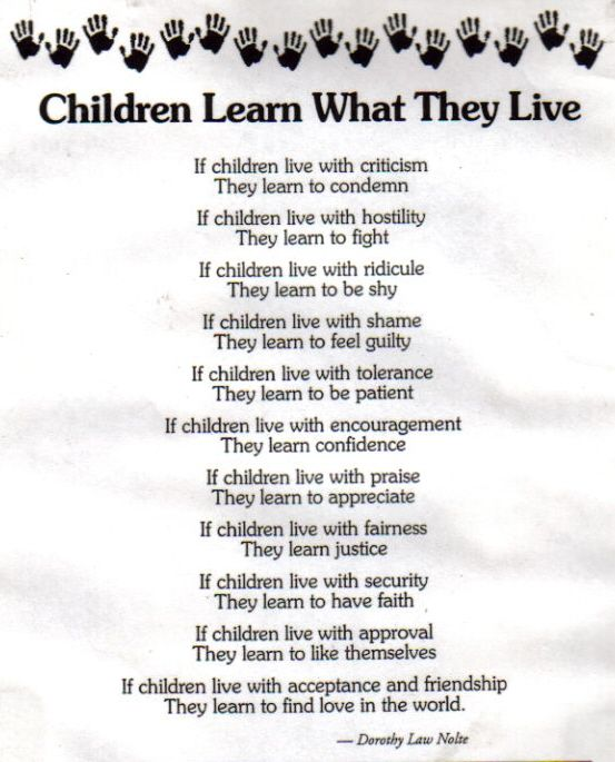 Children learn what they live - lets choose to teach them how valuable they are.