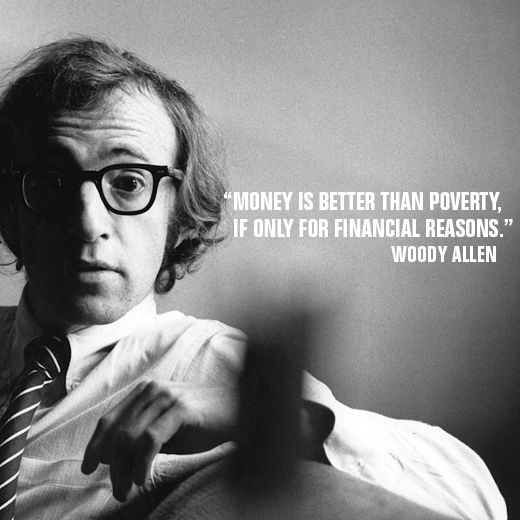 """Quotes About Love: """"Money Is Better Than Poverty, If Only For Financial"""
