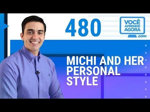 Aula De Inglês 480 Michi And Her Personal Style Em 2020 Aulas De Inglês Aulas Ingleses