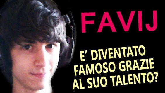 Favij - è diventato famoso grazie al suo talento?