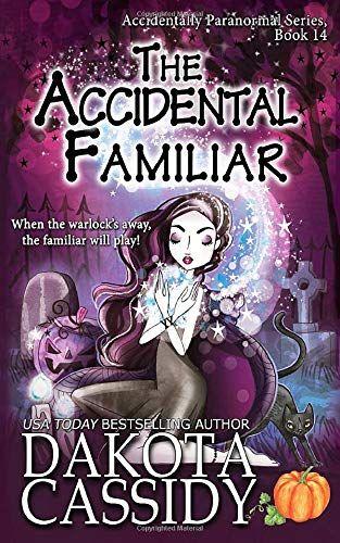Download Pdf The Accidental Familiar Accidentally Paranormal Series Free Epub Mobi Ebooks Paranormal Books Paranormal Books Series Books