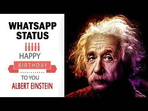 Happy Birthday Einstein Whatsapp Status Video अल बर ट आइ स ट न जन मद Happy Birthday To You Einstein Albert Einstein Birthday
