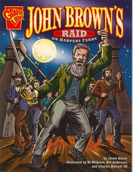 John Brown inspired all kinds of artists. Here is a graphic book about his raid at Harper's Ferry. #JBBTM #JBB #HarpersFerry #JohnBrownsRaid #Kickstarter #KickstarterCampaign