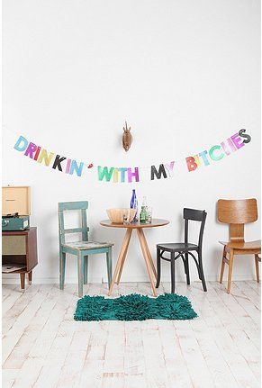 Drinkin Party Banner -$14.  This is definitely going up on NYE.