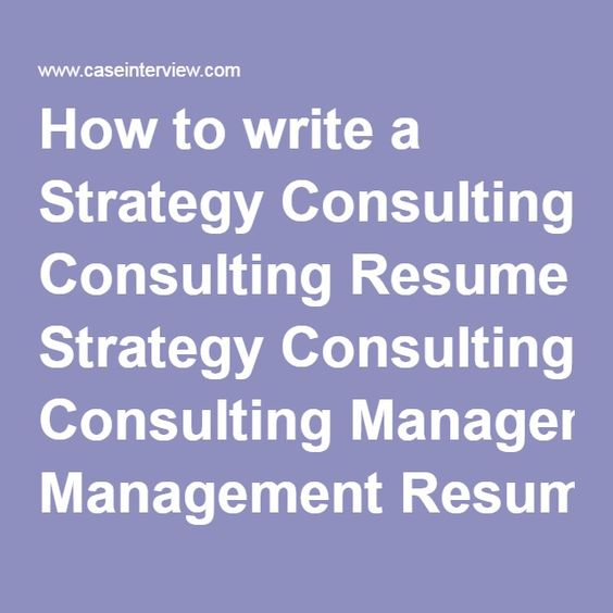 How to write a Strategy Consulting Resume Strategy Consulting - consulting cover letters