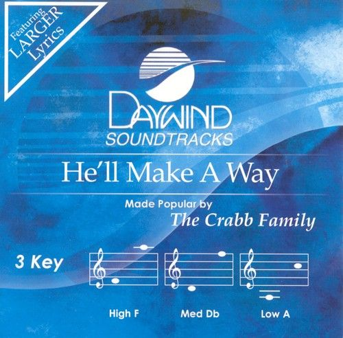 He'll Make a Way - The Crabb Family (Christian Accompaniment Tracks - daywind.com) | daywind.com