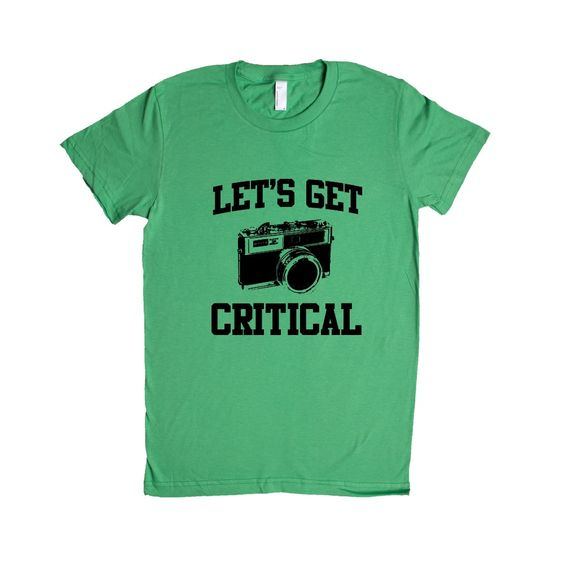 Let's Get Critical Camera Photography Photographer Photos Picture Pictures Hobby Photographs Film Digital SGAL1 Women's Shirt