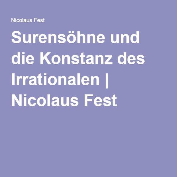 Surensöhne und die Konstanz des Irrationalen   Nicolaus Fest