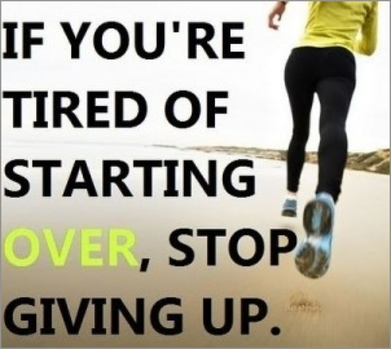 Motivation: Don'T Give Up, Weightlos, Health Fitness, Weight Loss, Health And Fitness, Fitness Inspiration, Keep Going, Starting Over, Fitness Motivation