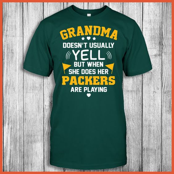 Grandma Doesn't Usually Yell But When She Does Her Packers Are Playing Shirt