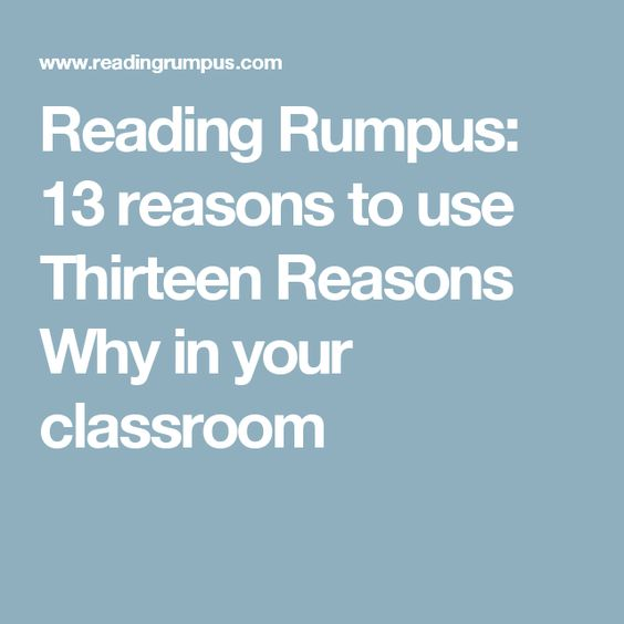 Reading Rumpus: 13 reasons to use Thirteen Reasons Why in your classroom