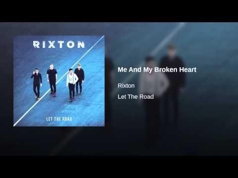 Rixton Me And My Broken Heart Audio Broken Heart Rixton Music Playlist
