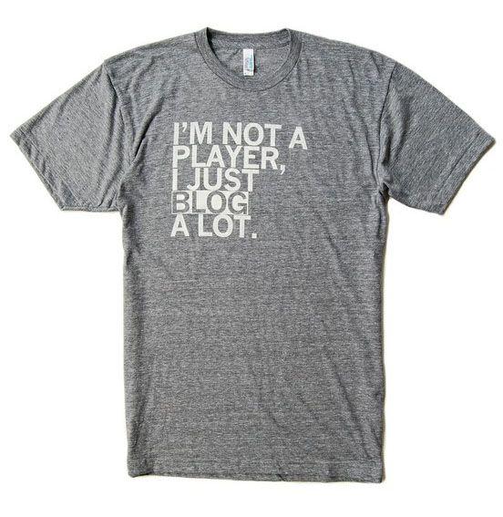 Blogging t-shirts are funny....... via @Susan Wenner Jackson