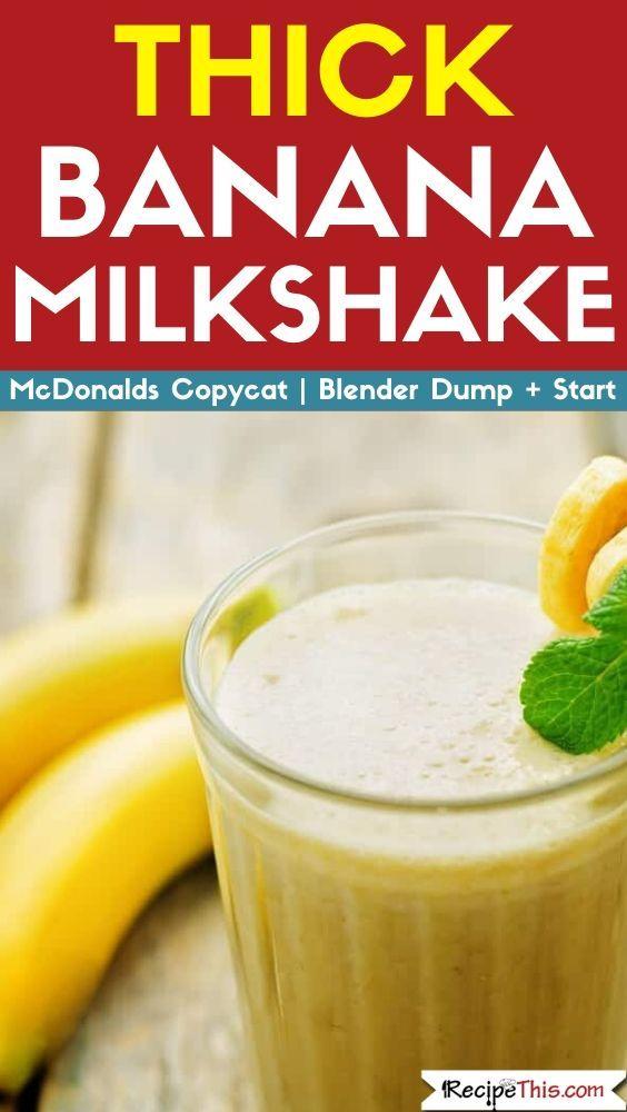 Thick Banana Milkshake In A Blender Recipe Banana Milkshake Recipe Milkshake Recipes