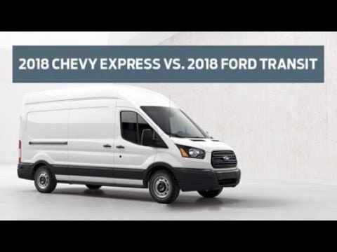 Compare 2018 Chevy Express With 2018 Ford Transit Head To Head
