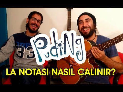 La Notası Nasıl Çalınır? (Puding'le Gitar Dersleri Vol.1) - YouTube