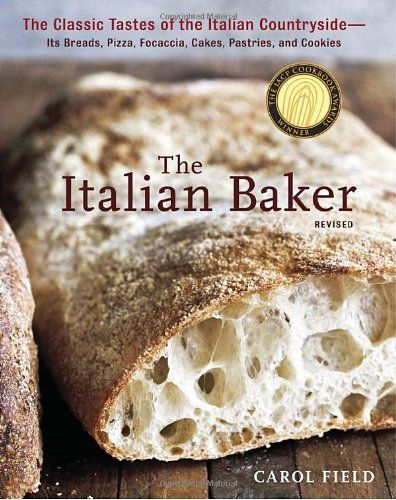 Bestseller Books Online The Italian Baker, Revised: The Classic Tastes of the Italian Countryside--Its Breads, Pizza, Focaccia, Cakes, Pastries, and Cookies Carol Field $21.28  - http://www.ebooknetworking.net/books_detail-1607741067.html