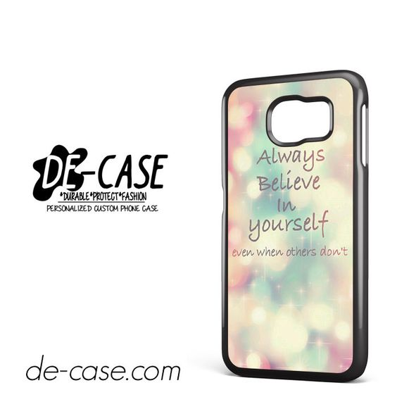Quotes Believe In Yourself DEAL-9042 Samsung Phonecase Cover For Samsung Galaxy S6 / S6 Edge / S6 Edge Plus