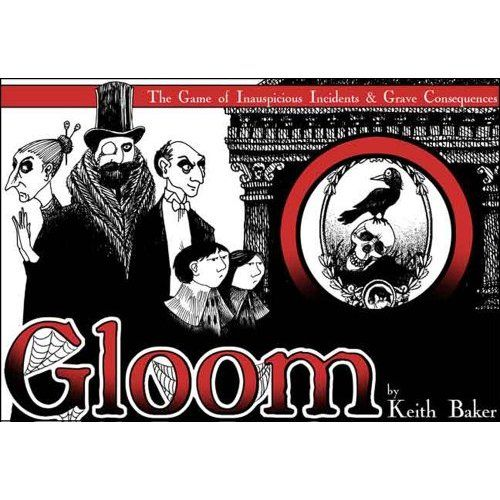 Gloom, sounds like a fun game
