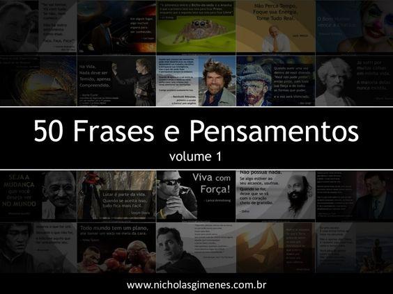 50 Frases e Pensamentos - Volume 1 by Nicholas Fernandes Gimenes -  via slideshare
